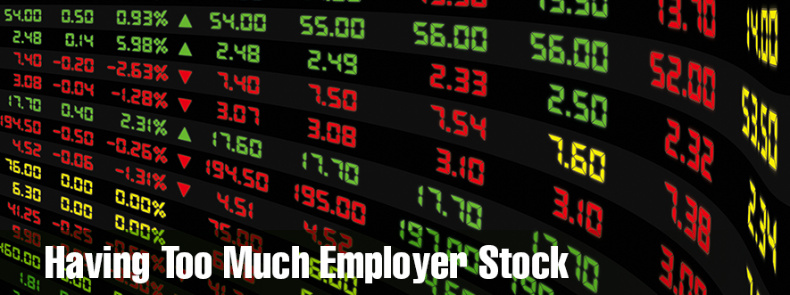 Too much employer stock in your 401k